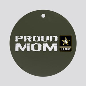 U.S. Army: Proud Mom (Military Gree Round Ornament