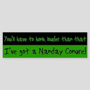 Honk Louder Nanday Conure Bumper Sticker