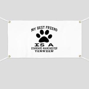 Standard Manchester Terrier Is My Best Frie Banner