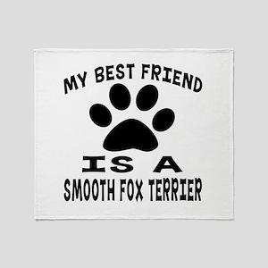 Smooth Fox Terrier Is My Best Friend Throw Blanket