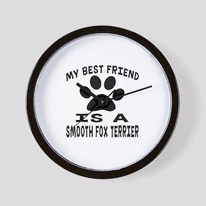 Smooth Fox Terrier Is My Best Friend Wall Clock