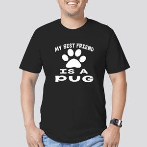 Pug Is My Best Friend Men's Fitted T-Shirt (dark)