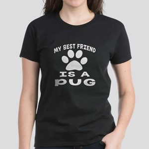 Pug Is My Best Friend Women's Dark T-Shirt