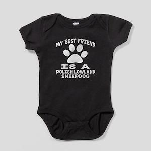 Polish Lowland Sheepdog Is My Best F Baby Bodysuit