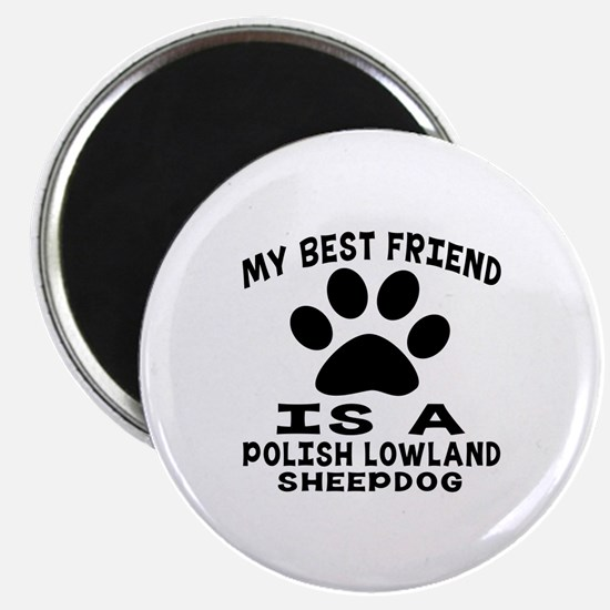 Polish Lowland Sheepdog Is My Best Friend Magnet