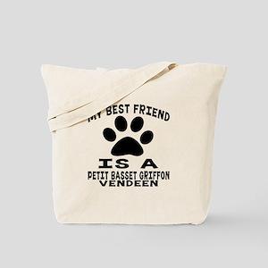 Petit Basset Griffon Vendeen Is My Best F Tote Bag