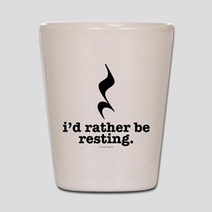 I'd Rather Be Resting Shot Glass