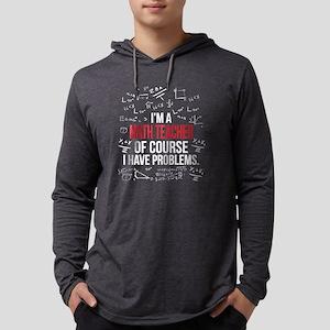 Math Teacher With Problems Long Sleeve T-Shirt