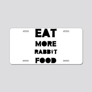 EAT MORE RABBIT FOOD Aluminum License Plate