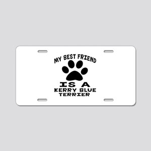 Kerry Blue Terrier Is My Be Aluminum License Plate