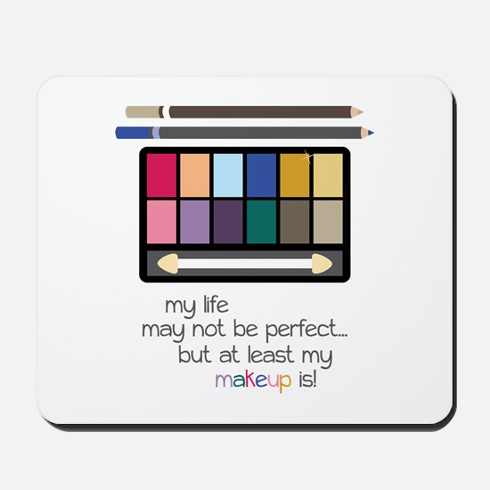 Perfect Makeup Mousepad
