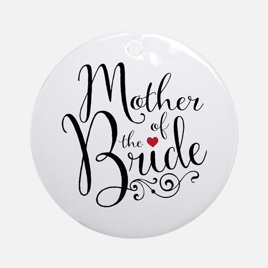 Mother of Bride Round Ornament