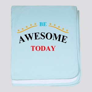 Be Awesome Today baby blanket