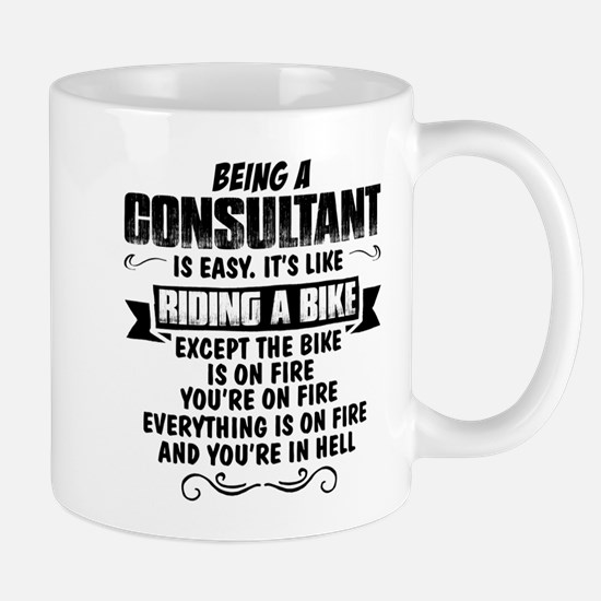 Being A Consultant... Mugs