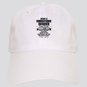 Being A Corrections Officer... Baseball Cap