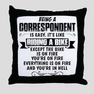 Being A Correspondent.... Throw Pillow