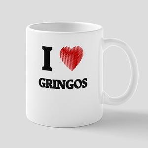 I love Gringos Mugs