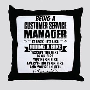 Being A Customer Service Manager... Throw Pillow