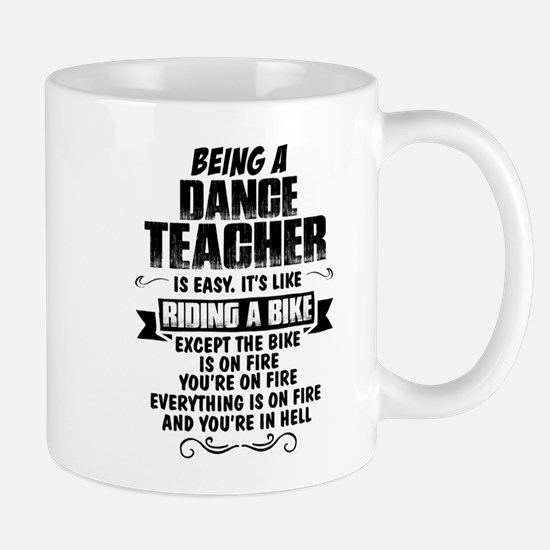 Being A Dance Teacher... Mugs