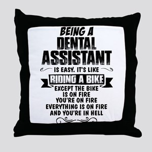 Being A Dental Assistant.... Throw Pillow