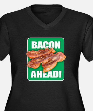 BACON AHEAD! Plus Size T-Shirt