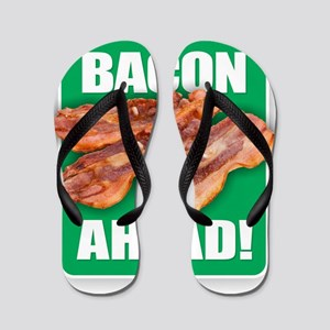 BACON AHEAD! Flip Flops