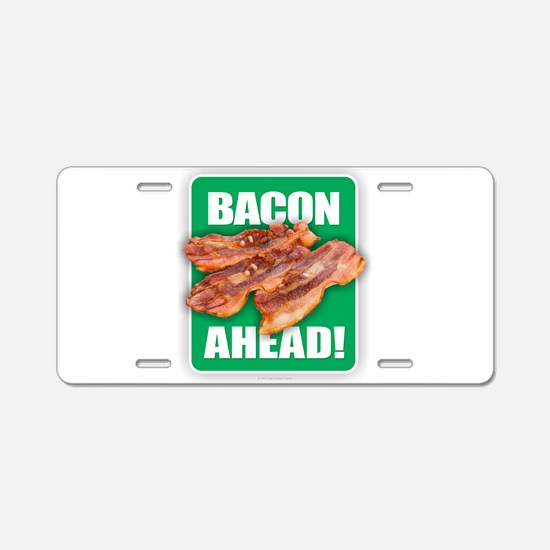 BACON AHEAD! Aluminum License Plate