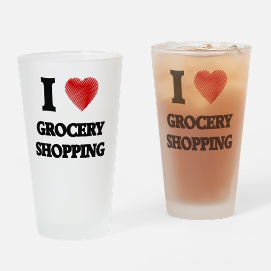 I love Grocery Shopping Drinking Glass