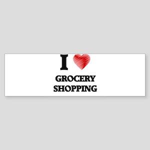 I love Grocery Shopping Bumper Sticker