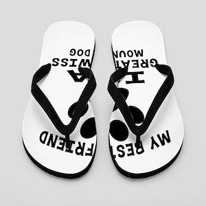 Greater Swiss Mountain Dog Is My Best F Flip Flops