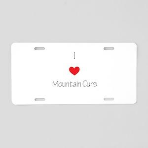 I love Mountain Curs Aluminum License Plate