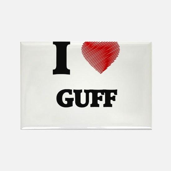 I love Guff Magnets