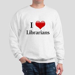 I Love Librarians Sweatshirt