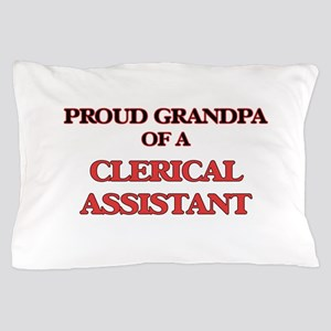 Proud Grandpa of a Clerical Assistant Pillow Case