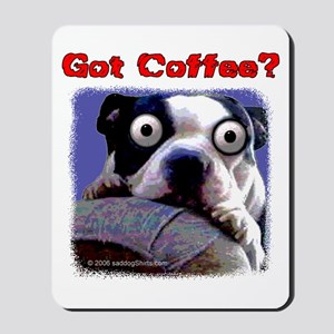 Got Coffee Dog Mousepad