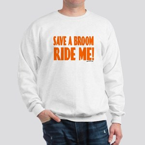 Save a Broom.. Sweatshirt