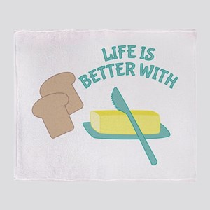 Better With Butter Throw Blanket