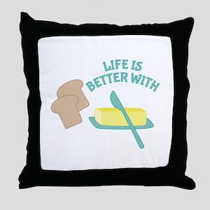 Better With Butter Throw Pillow