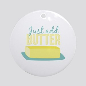Just Add Butter Round Ornament