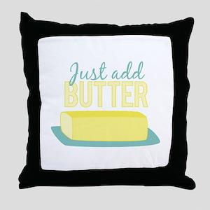 Just Add Butter Throw Pillow