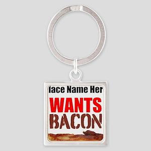 Wants Bacon Keychains