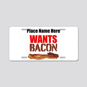Wants Bacon Aluminum License Plate