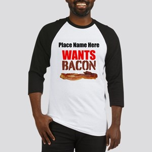 Wants Bacon Baseball Jersey