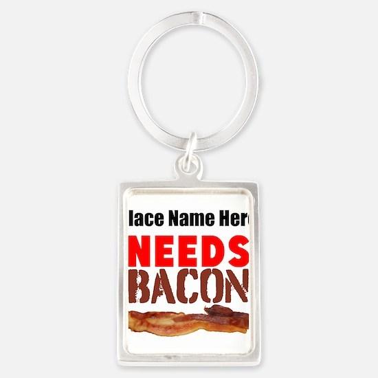 Needs Bacon Keychains