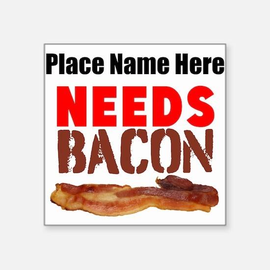 Needs Bacon Sticker