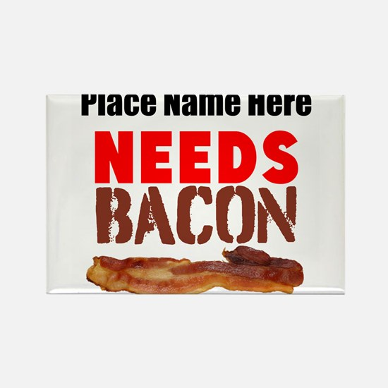Needs Bacon Magnets