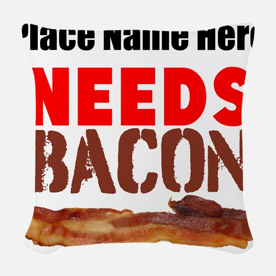 Needs Bacon Woven Throw Pillow