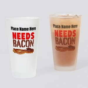 Needs Bacon Drinking Glass