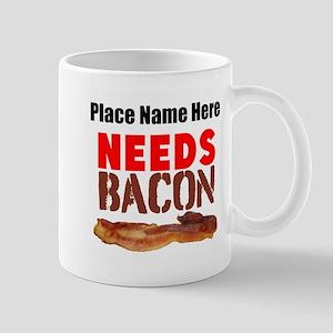 Needs Bacon Mugs