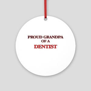 Proud Grandpa of a Dentist Round Ornament